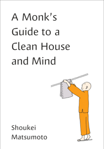 A Monk's Guide to a Clean House and Mind Book Cover