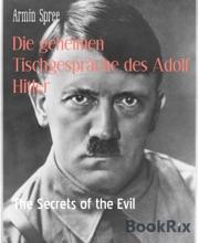Die geheimen Tischgespräche des Adolf Hitler