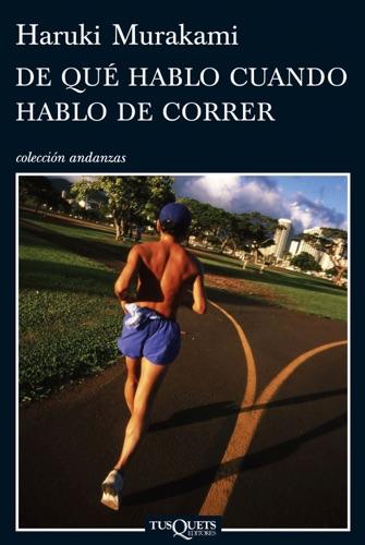 Haruki Murakami - De qué hablo cuando hablo de correr