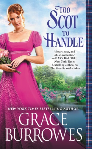 Grace Burrowes - Too Scot to Handle