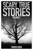 Scary True Stories Vol.1