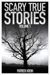 Scary True Stories Vol1