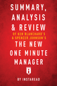 Summary, Analysis & Review of Ken Blanchard's & Spencer Johnson's The New One Minute Manager