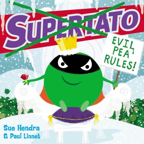 Sue Hendra & Paul Linnet - Supertato: Evil Pea Rules