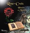 Rose-Croix - Histoire Et Mystres