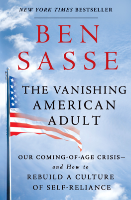 The Vanishing American Adult - Ben Sasse book