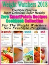 Weight Watchers 2018 FreeStyle Program Super Delicious Super Healthy Zero SmartPoints Recipes Cookbook Collection For The Weight Watchers New FreeStyle Program