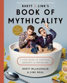 Rhett & Link's Book of Mythicality book