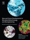 New And Future Developments In Microbial Biotechnology And Bioengineering Enhanced Edition