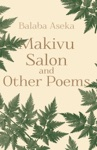 Makivu Salon And Other Poems