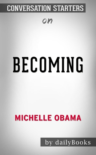 dailyBooks - Becoming: by Michelle Obama  Conversation Starters