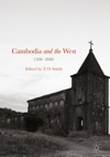 Cambodia And The West 1500-2000