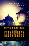 Mysteries Of The Pythagorean Brotherhood Heart And Soul In The Love For Wisdom And The Lovers Of The Light