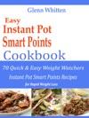 Easy Instant Pot Smart Points Cookbook