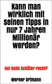 Kann man wirklich mit seinen Tipps in nur 7 Jahren Millionär werden?