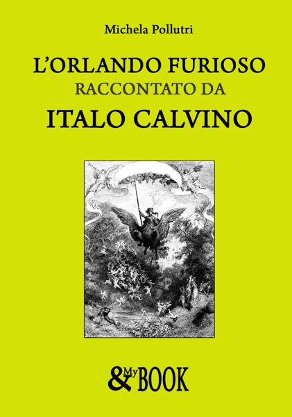 L'Orlando Furioso raccontato da Italo Calvino da Michela Pollutri