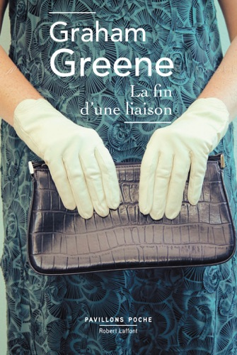 Graham Greene - La fin d'une liaison