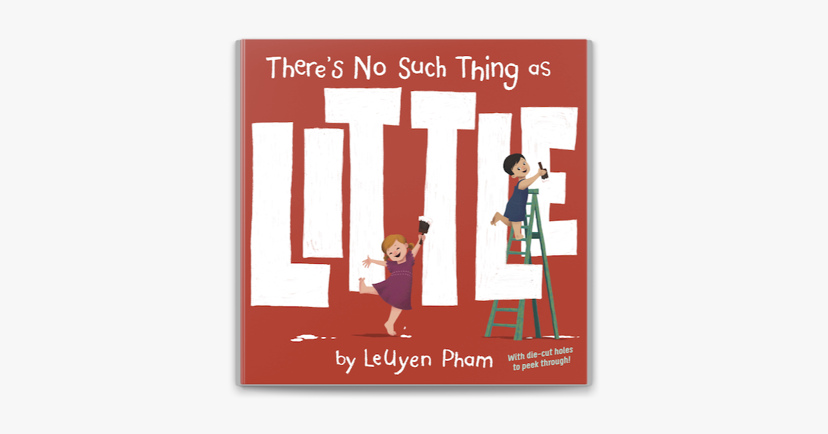There's No Such Thing as Little - LeUyen Pham