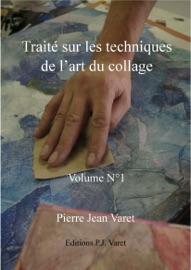 TRAITé SUR LES TECHNIQUES DE LART DU COLLAGE - 1ER VOLUME