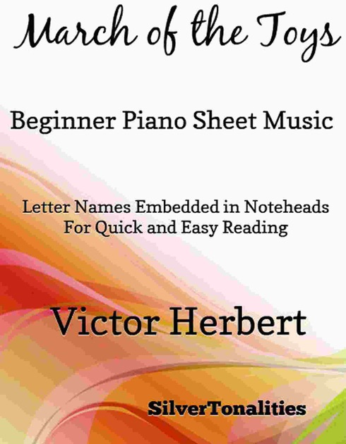 March of the Toys Beginner Piano Sheet Music by SilverTonalities & Victor  Herbert on Apple Books