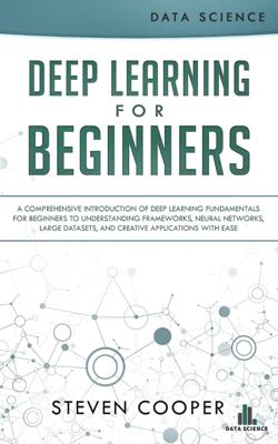 Deep Learning for Beginners - Steven Cooper book