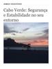 Jorge Tolentino - Cabo Verde: Segurança e Estabilidade no seu entorno grafismos