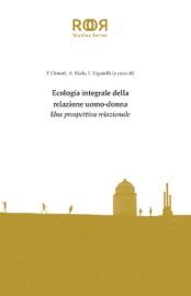 Download and Read Online Ecologia integrale della relazione uomo-donna