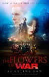 The Flowers Of War Movie Tie-in Edition