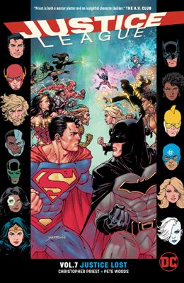 Justice League Vol. 7: Justice Lost - Priest, Pete Woods, Phil Briones & Ian Churchill book