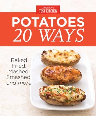 America's Test Kitchen Potatoes 20 Ways