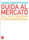 Guida al mercato dell'arte moderna e contemporanea Book Cover