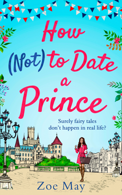 How (Not) to Date a Prince - Zoe May book