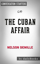 The Cuban Affair: A Novel by Nelson DeMille: Conversation Starters book