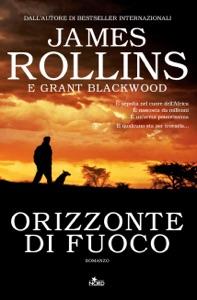 Orizzonte di fuoco da James Rollins & Grant Blackwood