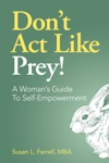 Dont Act Like Prey A Womans Guide To Self-Empowerment