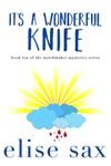 Its A Wonderful Knife