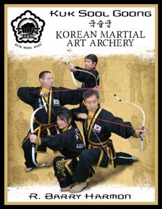 Kuk Sool Goong: Korean Martial Art Archery