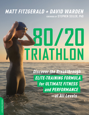 80/20 Triathlon - Matt Fitzgerald & David Warden book