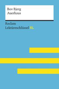 Auerhaus von Bov Bjerg: Reclam Lektüreschlüssel XL Buch-Cover