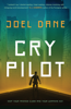 Joel Dane - Cry Pilot artwork