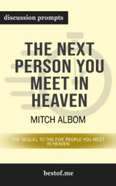 The Next Person You Meet in Heaven: The Sequel to The Five People You Meet in Heaven by Mitch Albom (Discussion Prompts) PDF Download