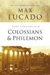 Life Lessons From Colossians And Philemon