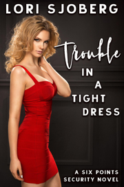 Trouble in a Tight Dress book