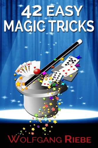Wolfgang Riebe - 42 Easy Magic Tricks