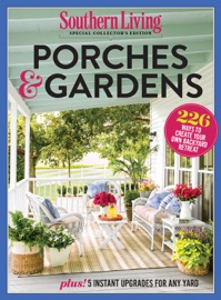 SOUTHERN LIVING PORCHES & GARDENS