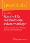 Atomphysik Fr Hhlenmenschen Und Andere Anfnger