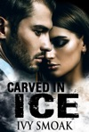 Carved In Ice Made Of Steel Series Book 3