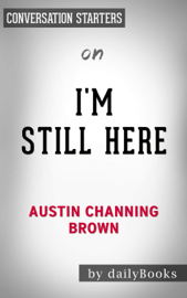 I'm Still Here: Black Dignity in a World Made for Whiteness by Austin Channing Brown: Conversation Starters