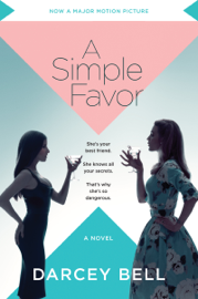 A Simple Favor - Darcey Bell book summary