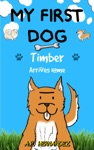 My First Dog Childrens Book 6-7 Years Old Timber Arrives Home